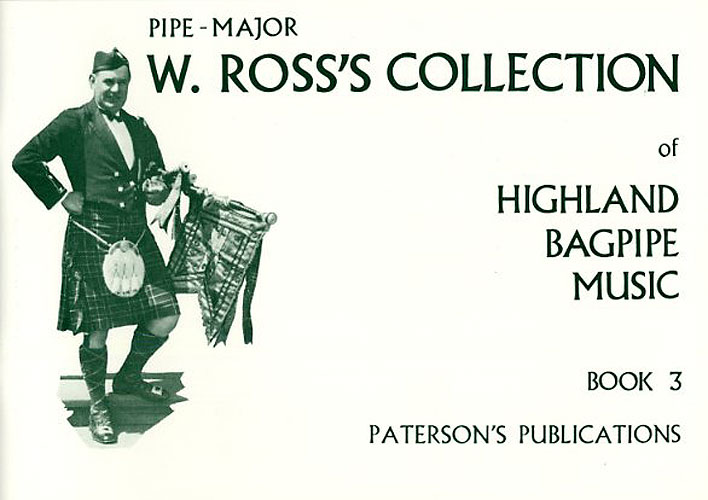 W Ross: Ross's Collection Of Highland Bagpipe Music Book 3: Bagpipes: