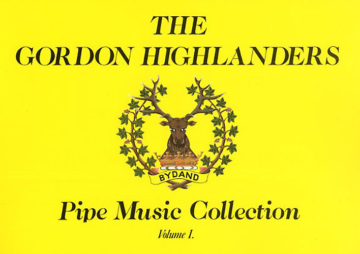 Peter Graham Brian MacRae: The Gordon Highlanders Pipe Music Collection Vol I: