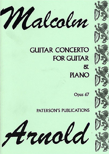 Malcolm Arnold: Concerto For Guitar and Chamber Orchestra Op.67: Piano & Guitar: