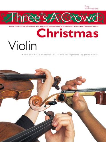 James Power: Three's A Crowd: Christmas Violin: Violin Ensemble: Instrumental