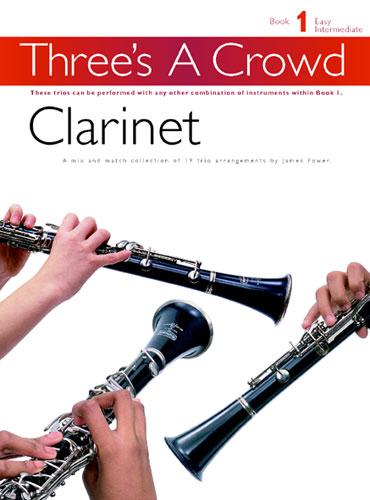 James Power: Three's A Crowd: Book 1 Clarinet: Clarinet: Instrumental Album