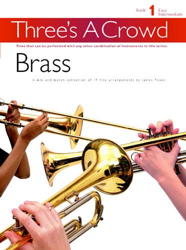 James Power: Three's A Crowd: Book 1 Brass: Brass Ensemble: Instrumental Album