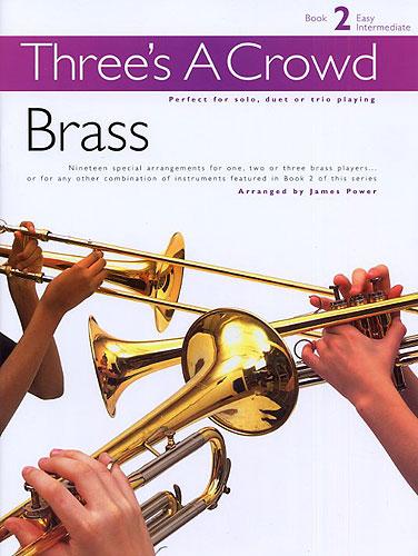 James Power: Three's A Crowd: Book 2 Brass: Brass Ensemble: Instrumental Album