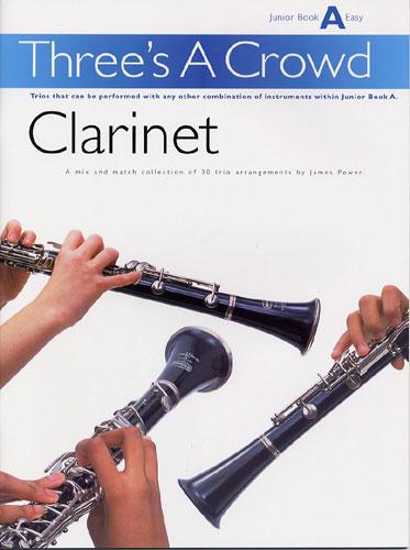 James Power: Three's A Crowd: Junior Book A Clarinet: Clarinet: Score