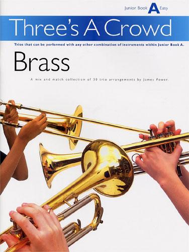 James Power: Three's A Crowd Brass Junior Book A Easy: Brass Ensemble: Score