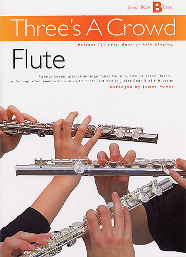 James Power: Three's A Crowd: Junior Book B Flute: Wind Ensemble: Instrumental