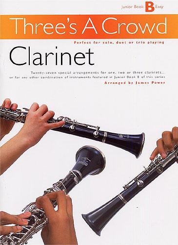 James Power: Three's A Crowd: Junior Book B Clarinet: Clarinet: Instrumental