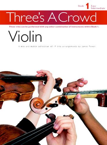 James Power: Three's A Crowd: Book 1 Violin: Violin Ensemble: Instrumental Album