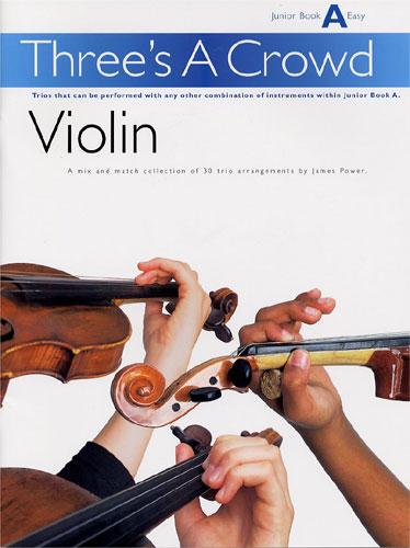 James Power: Three's A Crowd Violin Junior Book A Easy: String Ensemble: Score