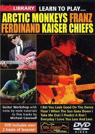Arctic Monkeys Kaiser Chiefs: Learn To Play Arctic Monkeys  Franz Ferdinand: