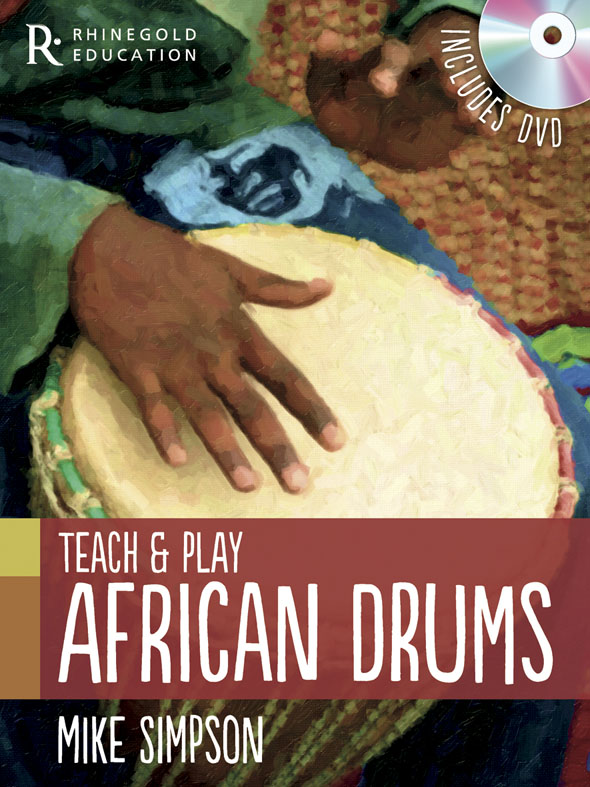 Mike Simpson: Mike Simpson: Teach And Play African Drums: Percussion: Classroom