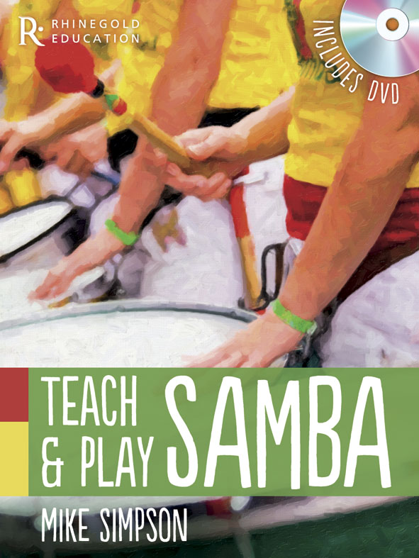 Mike Simpson: Mike Simpson: Teach And Play Samba: Percussion: Classroom Resource