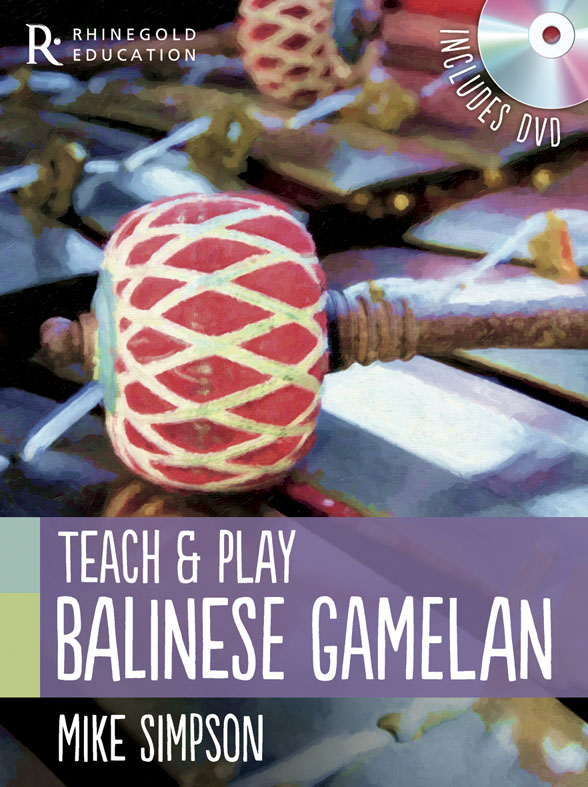 Mike Simpson: Mike Simpson: Teach And Play Balinese Gamelan: Percussion: