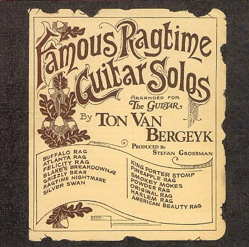 Ton Van Bergeyk: Famous Ragtime Guitar Solos: Recorded Performance