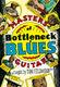 Tom Feldman: Masters Of Bottleneck Blues Guitar: Guitar: Instrumental Tutor