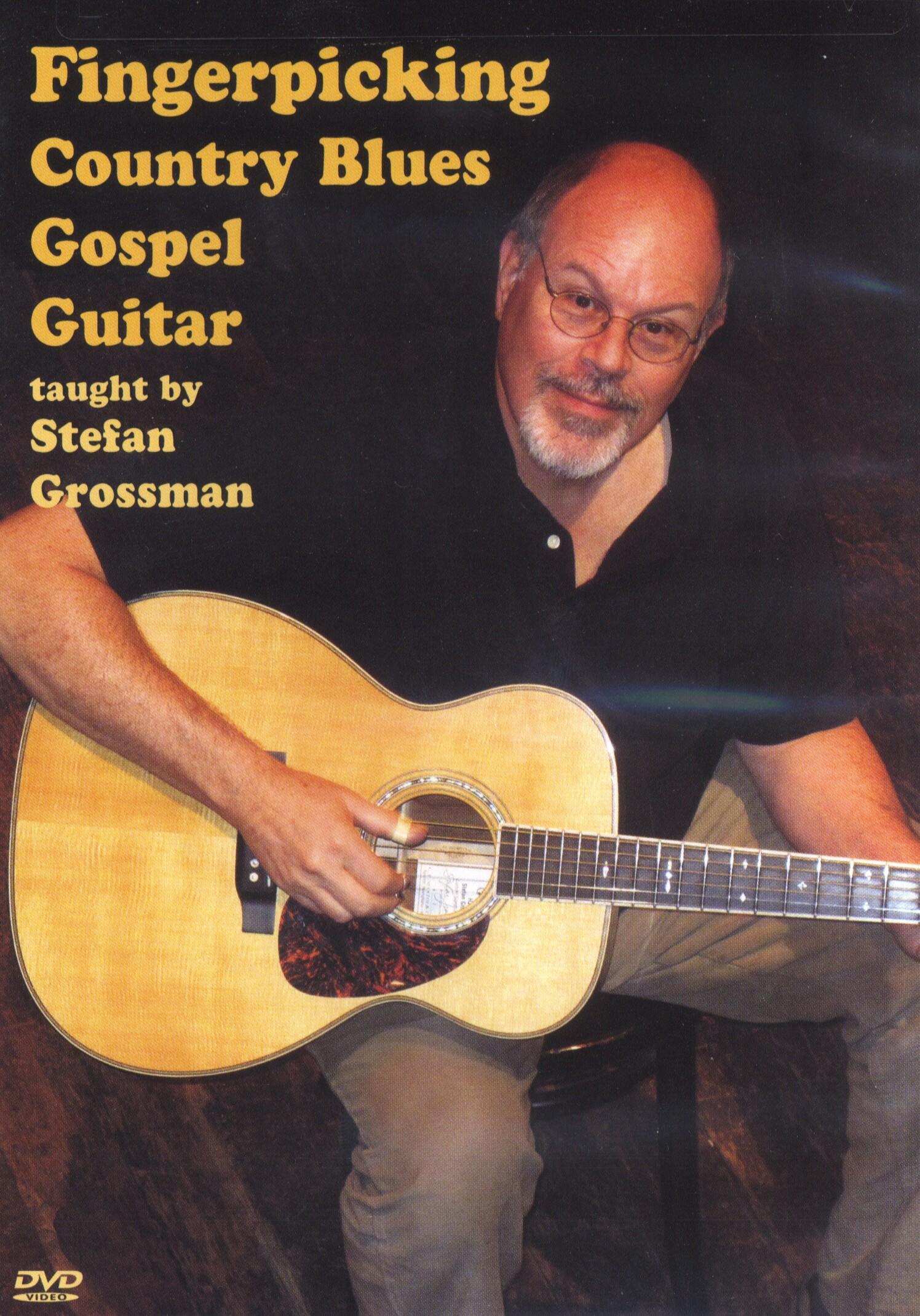 Stefan Grossman: Fingerpicking Country Blues Gospel Guitar: Guitar: Instrumental