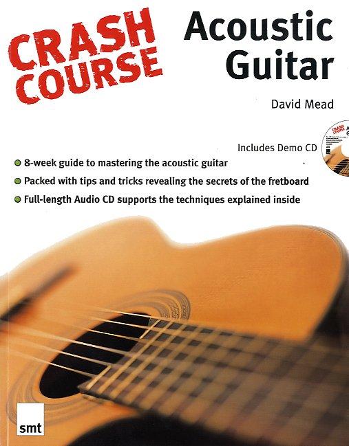 David Mead: Crash Course: Acoustic Guitar: Guitar: Instrumental Tutor