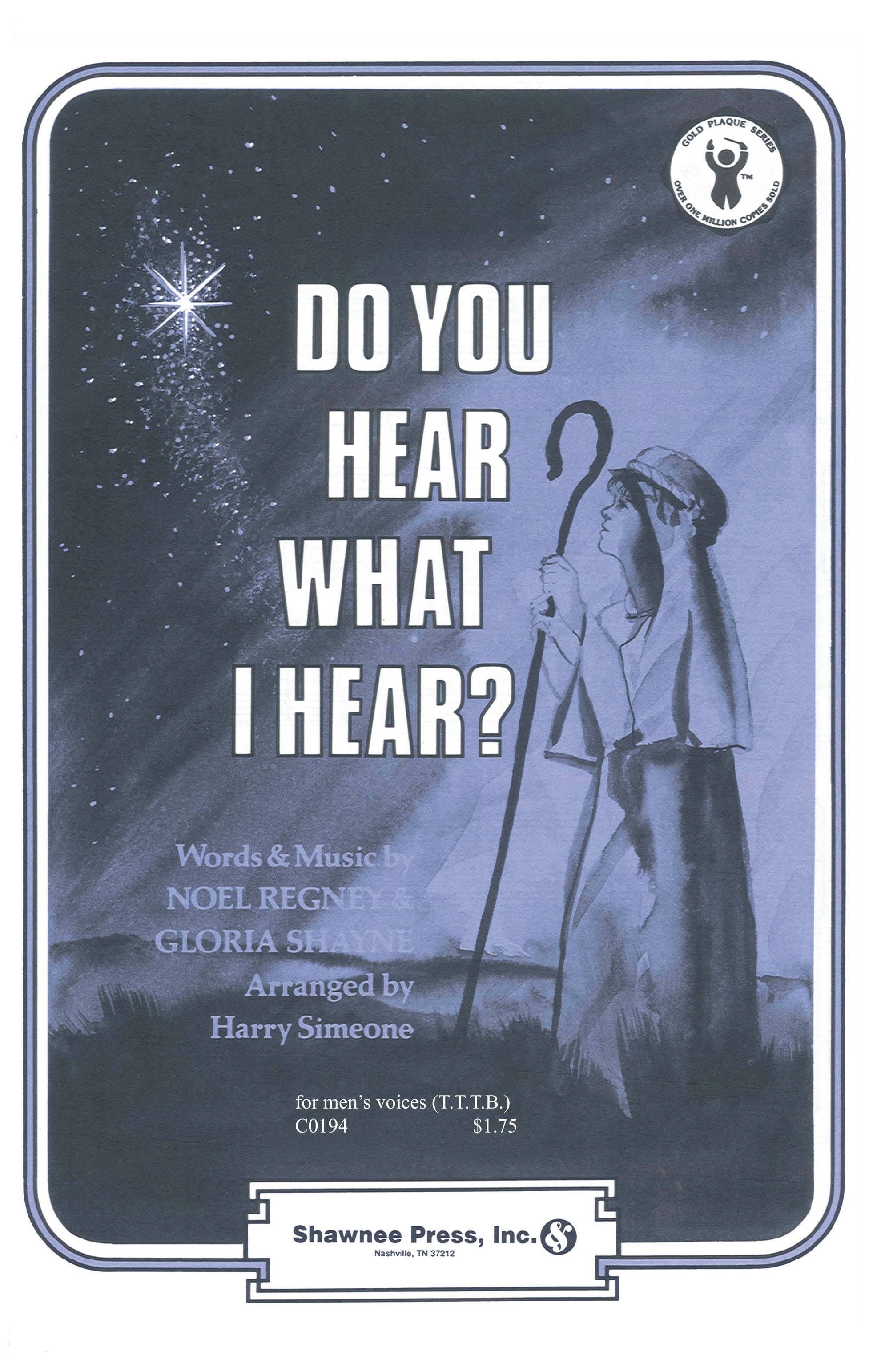 Gloria Shayne Noel Regney: Do You Hear What I Hear?: TTBB: Vocal Score