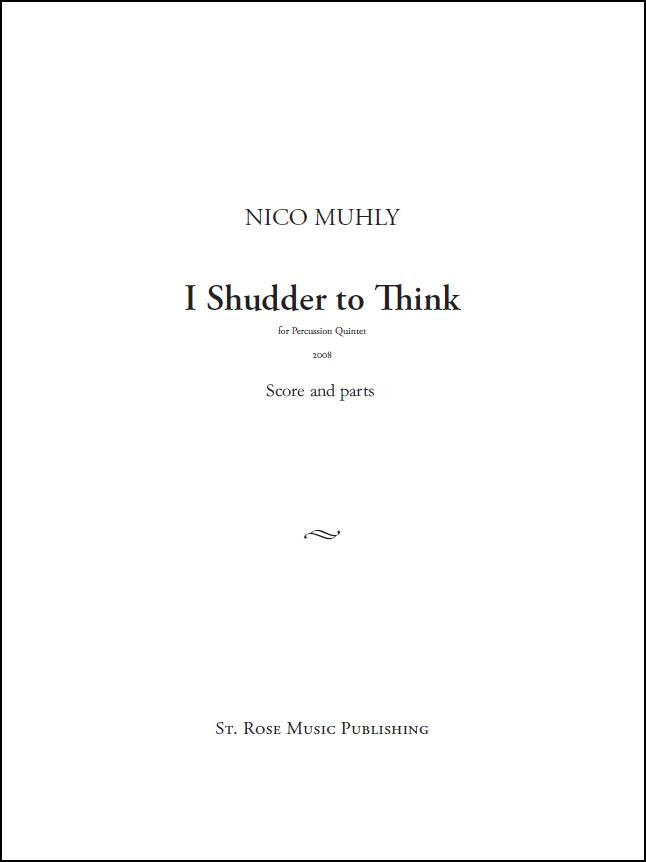 Nico Muhly: I Shudder To Think: Percussion: Score and Parts