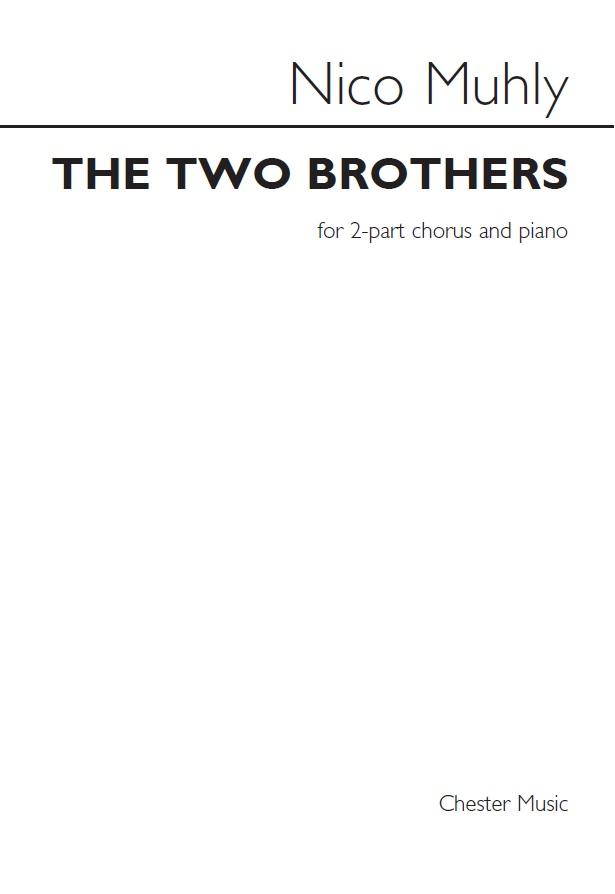 Nico Muhly: The Two Brothers: 2-Part Choir: Vocal Work