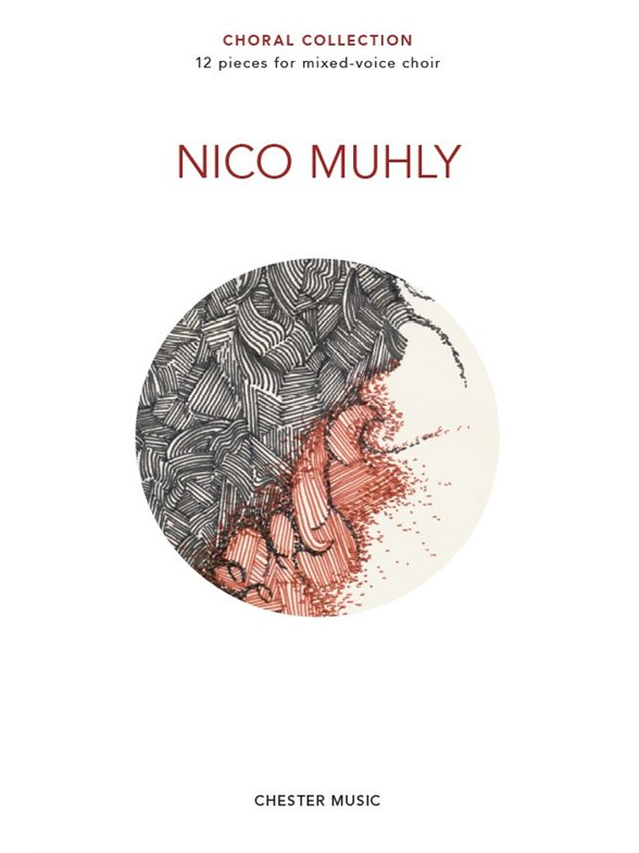 Nico Muhly: Choral Collection: Mixed Choir: Vocal Score