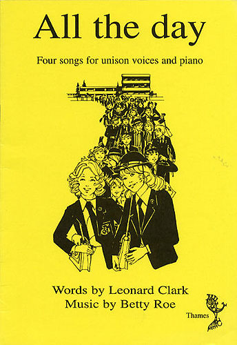 Betty Roe: All The Day: Unison Voices: Vocal Album