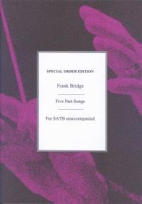 Frank Bridge: 5 Part-Songs: SATB: Vocal Album