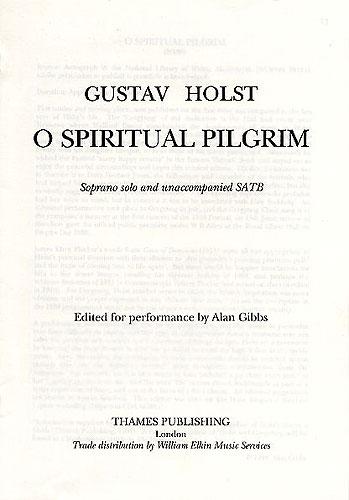 Gustav Holst: O Spiritual Pilgrim: Soprano & SATB: Vocal Score