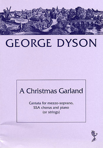 George Dyson: A Christmas Garland: SSA: Vocal Score