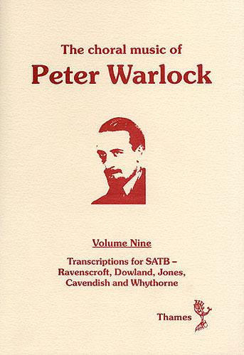 Peter Warlock: The Choral Music Of Peter Warlock - Volume 9: SATB: Vocal Score