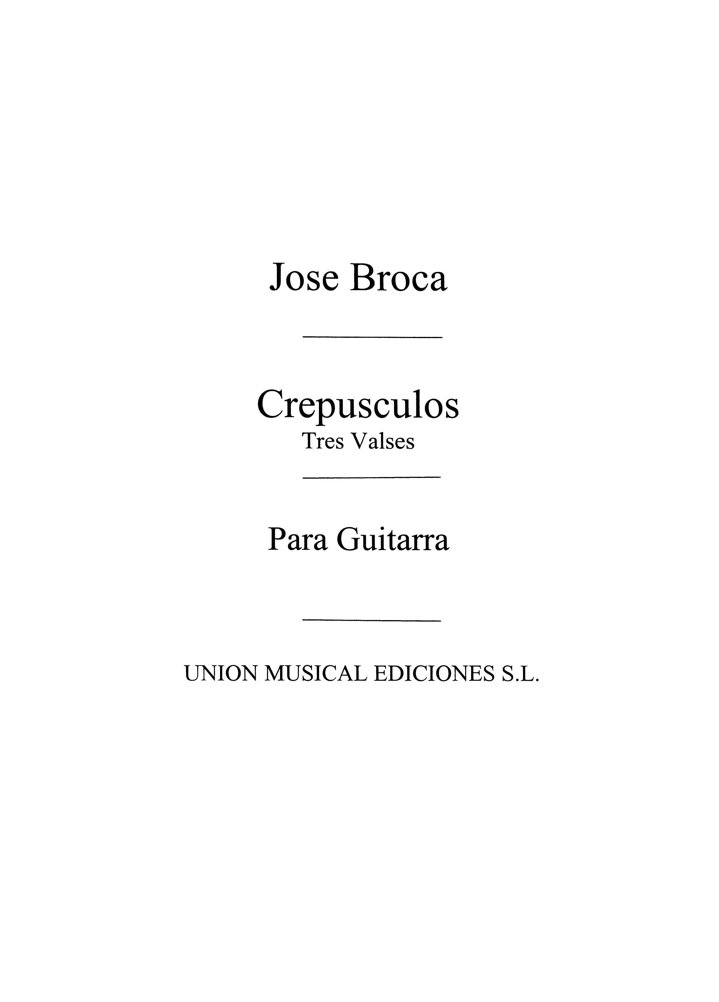 Jose Broca: Crepusculos  tres Valses: Guitar: Instrumental Work