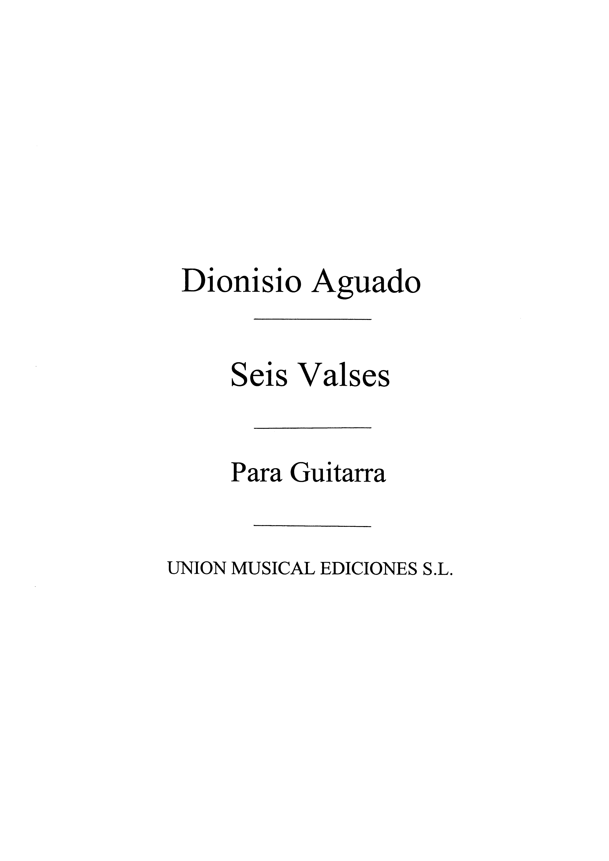 Dionisio Aguado: Seis Valses: Guitar: Instrumental Work