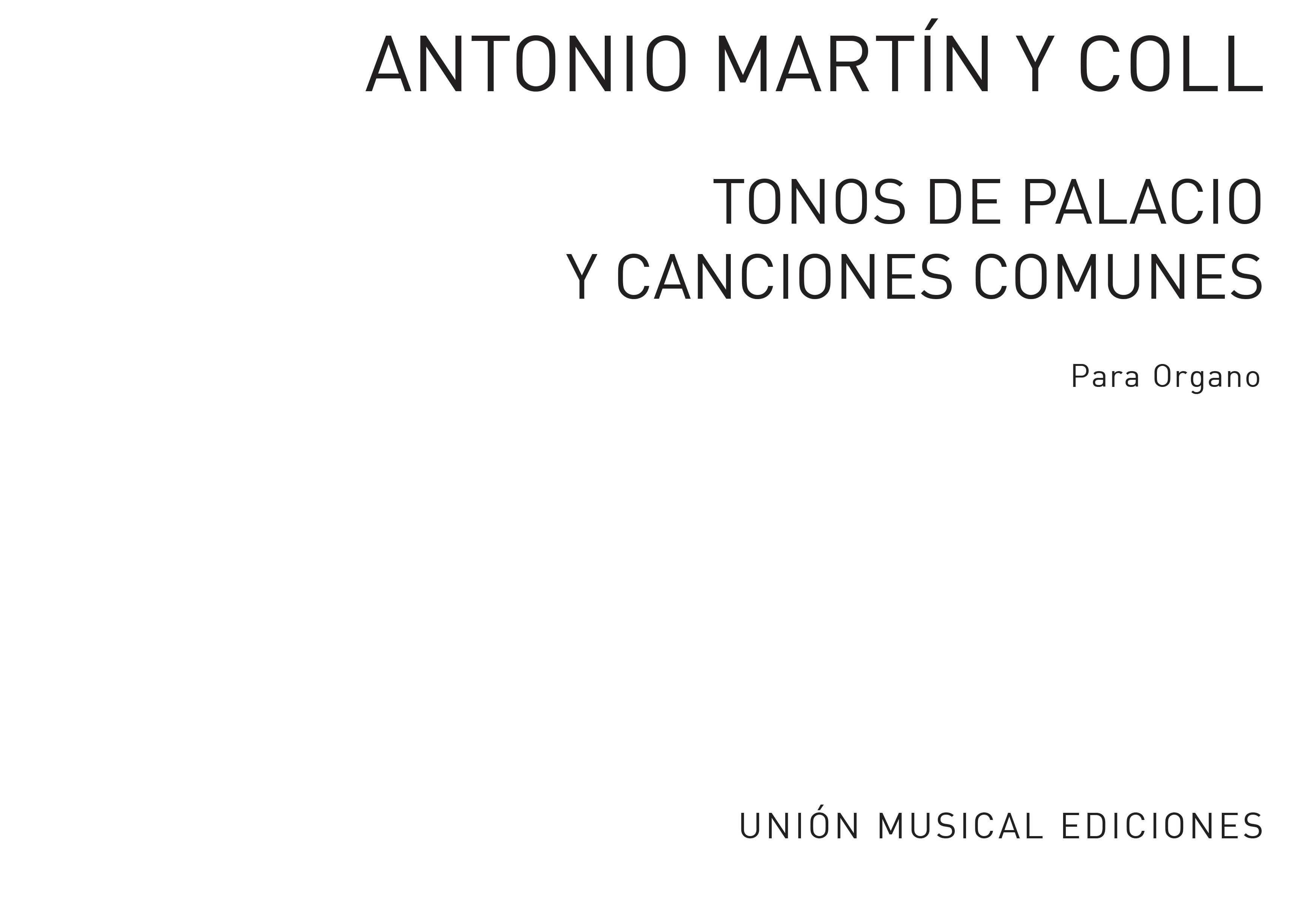 Antonio Martin Y Coll: Tonos De Palacio Y Canciones Comunes Book 1: Organ: