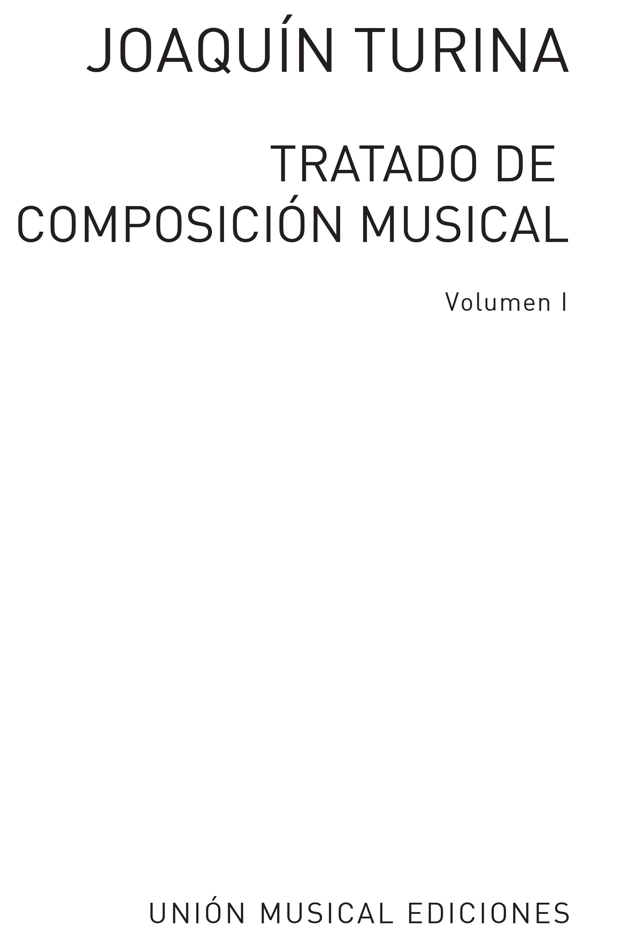Joaquín Turina: Tratado De Composicion Musical Vol 1: Instrumental Work