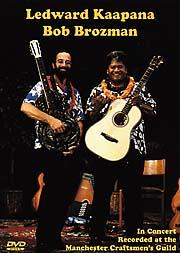 Ledward Kaapana: Ledward Kaapana And Bob Brozman In Concert DVD: Guitar: