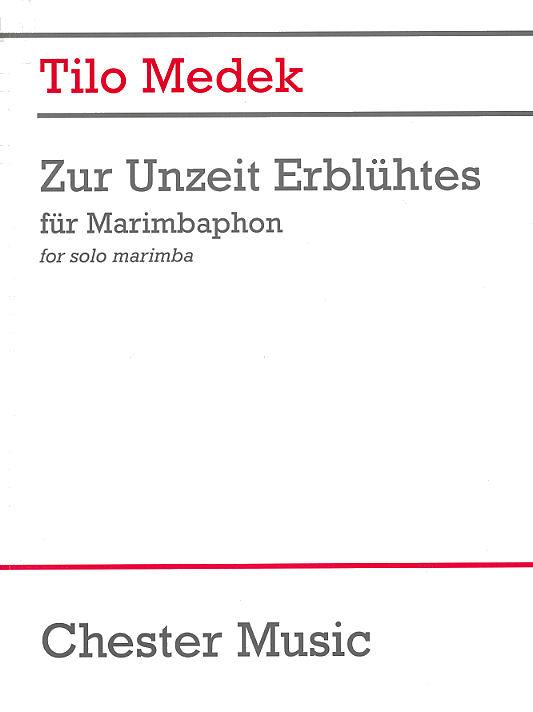 Tilo Medek: Zur Unzeit Erblühtes: Marimba: Instrumental Work