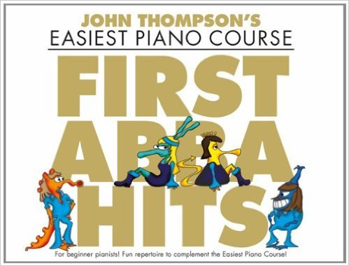 John Thompson's Easiest Piano Course: First ABBA Hits