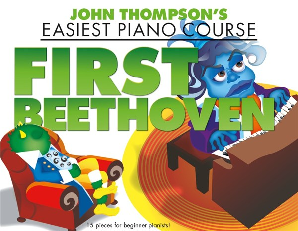 Ludwig van Beethoven: John Thompson's Piano Course: First Beethoven: Piano: