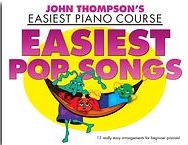 John Thompson's Piano Course: Easiest Pop Songs: Piano: Mixed Songbook