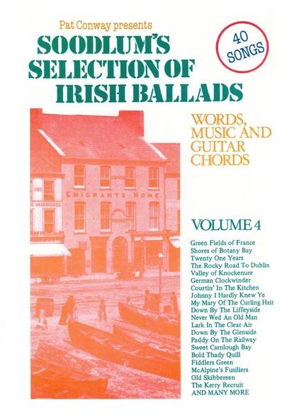 Pat Conway: Soodlum's Selection Of Irish Ballads - Volume Four: Melody  Lyrics &
