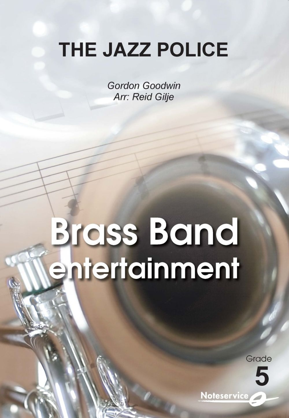 Gordon Goodwin: The Jazz Police: Brass Band: Score and Parts