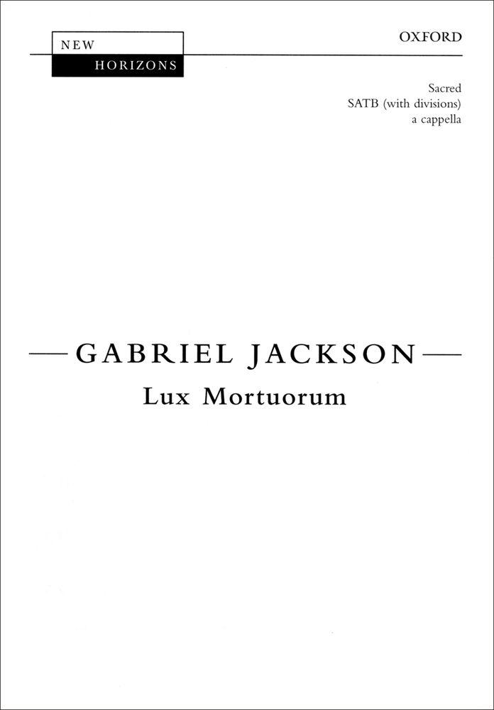 Gabriel Jackson: Lux Mortuorum: Mixed Choir: Vocal Score