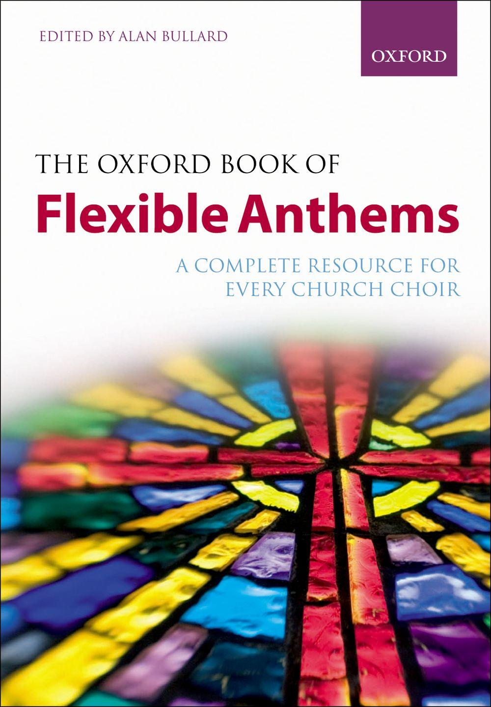 Alan Bullard: The Oxford Book Of Flexible Anthems: Mixed Choir: Vocal Album