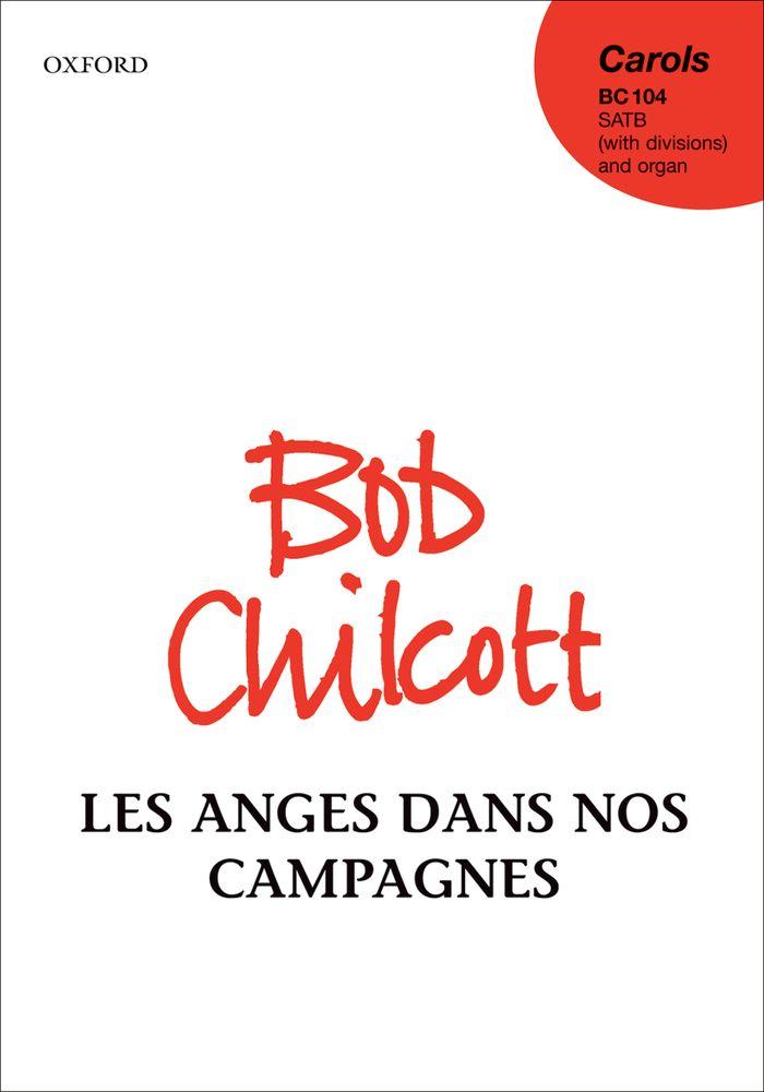 Bob Chilcott: Les Anges Dans Nos Campagnes: Mixed Choir: Vocal Score