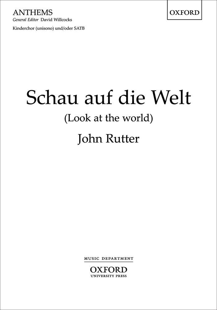 John Rutter: Schau Auf Die Welt: Mixed Choir: Vocal Score