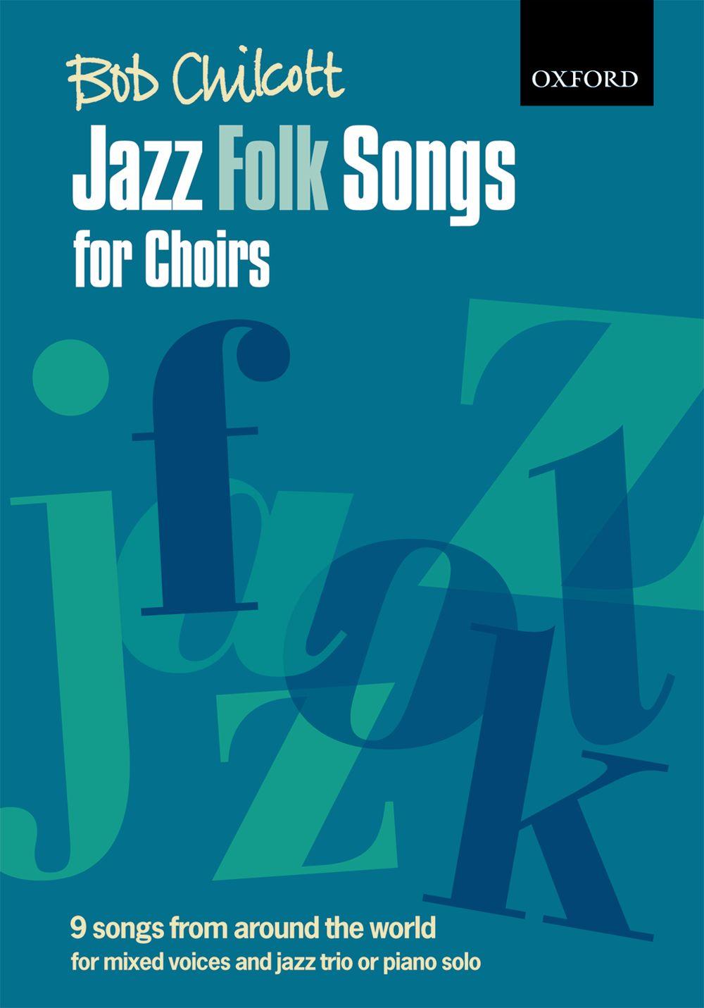 Bob Chilcott: Jazz Folk Songs For Choirs: Mixed Choir: Vocal Score