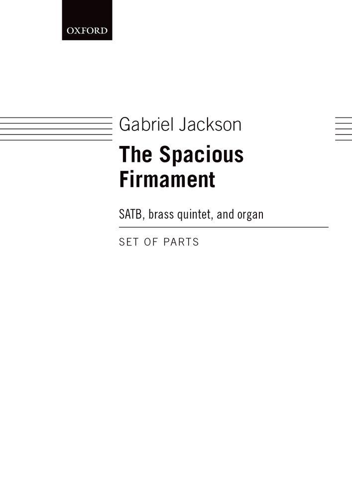 Gabriel Jackson: The Spacious Firmament: Mixed Choir: Parts