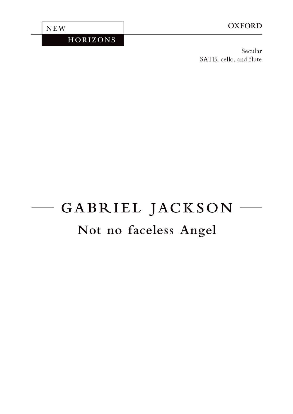 Gabriel Jackson: Not No Faceless Angel: Mixed Choir: Vocal Score