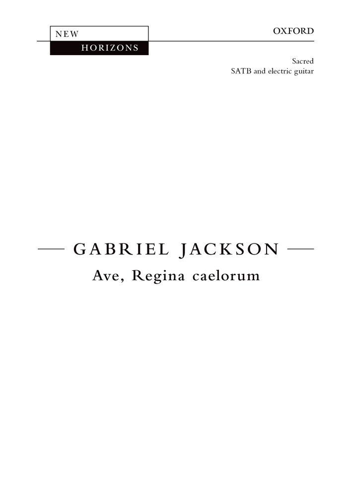 Gabriel Jackson: Ave  Regina Caelorum: Mixed Choir: Vocal Score