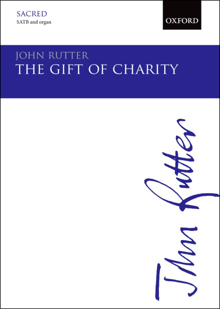 John Rutter: The Gift Of Charity: SATB: Vocal Score